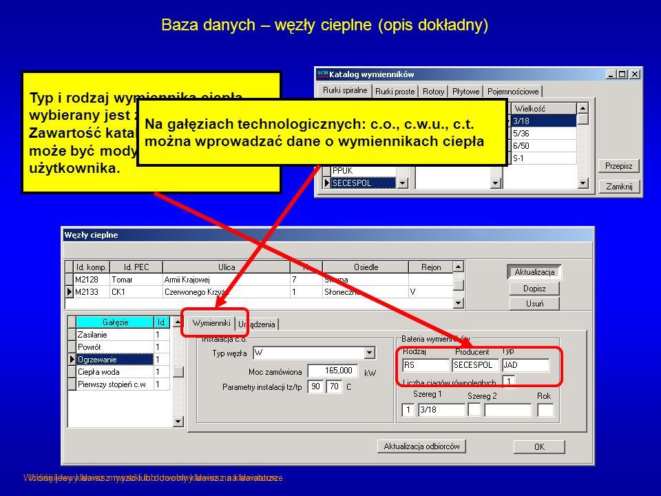 Baza danych – węzły cieplne (opis dokładny) Typ i rodzaj wymiennika ciepła wybierany jest z katalogu. Zawartość katalogu wymienników może być modyfiko