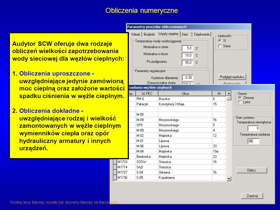 Obliczenia numeryczne Audytor SCW oferuje dwa rodzaje obliczeń wielkości zapotrzebowania wody sieciowej dla węzłów cieplnych: 1. Obliczenia uproszczon