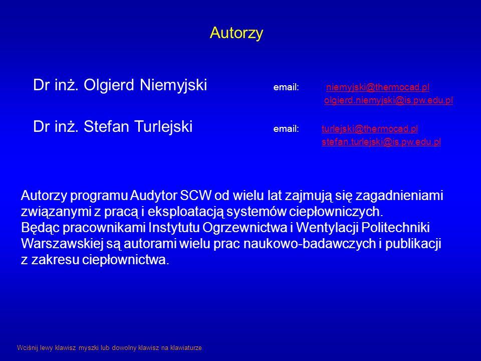 Autorzy Dr inż. Olgierd Niemyjski email: niemyjski@thermocad.pl niemyjski@thermocad.pl olgierd.niemyjski@is.pw.edu.pl Dr inż. Stefan Turlejski email:t