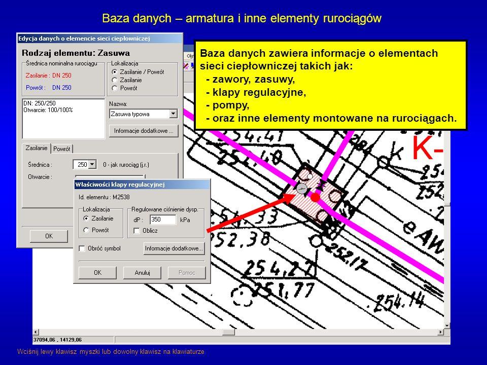 Baza danych – armatura i inne elementy rurociągów Baza danych zawiera informacje o elementach sieci ciepłowniczej takich jak: - zawory, zasuwy, - klap