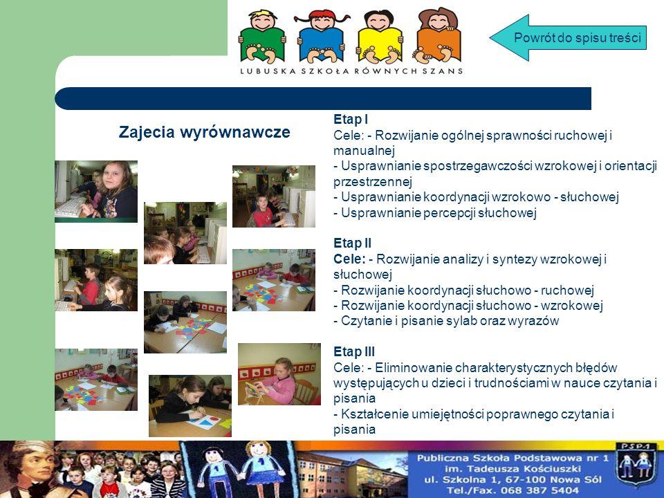 Etap I Cele: - Rozwijanie ogólnej sprawności ruchowej i manualnej - Usprawnianie spostrzegawczości wzrokowej i orientacji przestrzennej - Usprawnianie