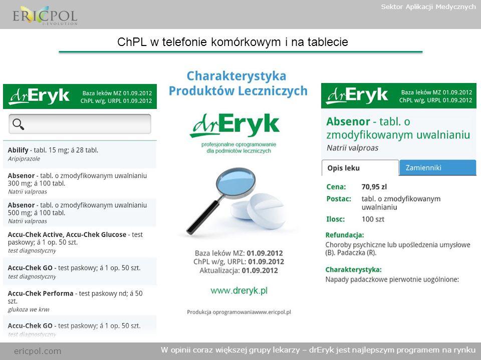 ericpol.com W opinii coraz większej grupy lekarzy – drEryk jest najlepszym programem na rynku Sektor Aplikacji Medycznych ChPL w telefonie komórkowym