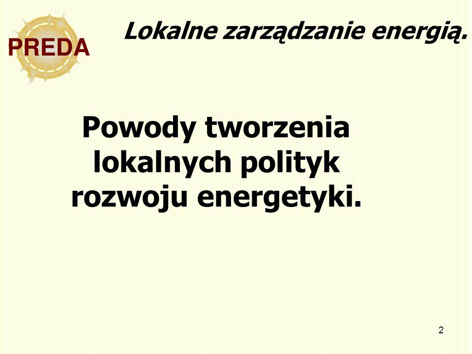 2 Lokalne zarządzanie energią. Powody tworzenia lokalnych polityk rozwoju energetyki.