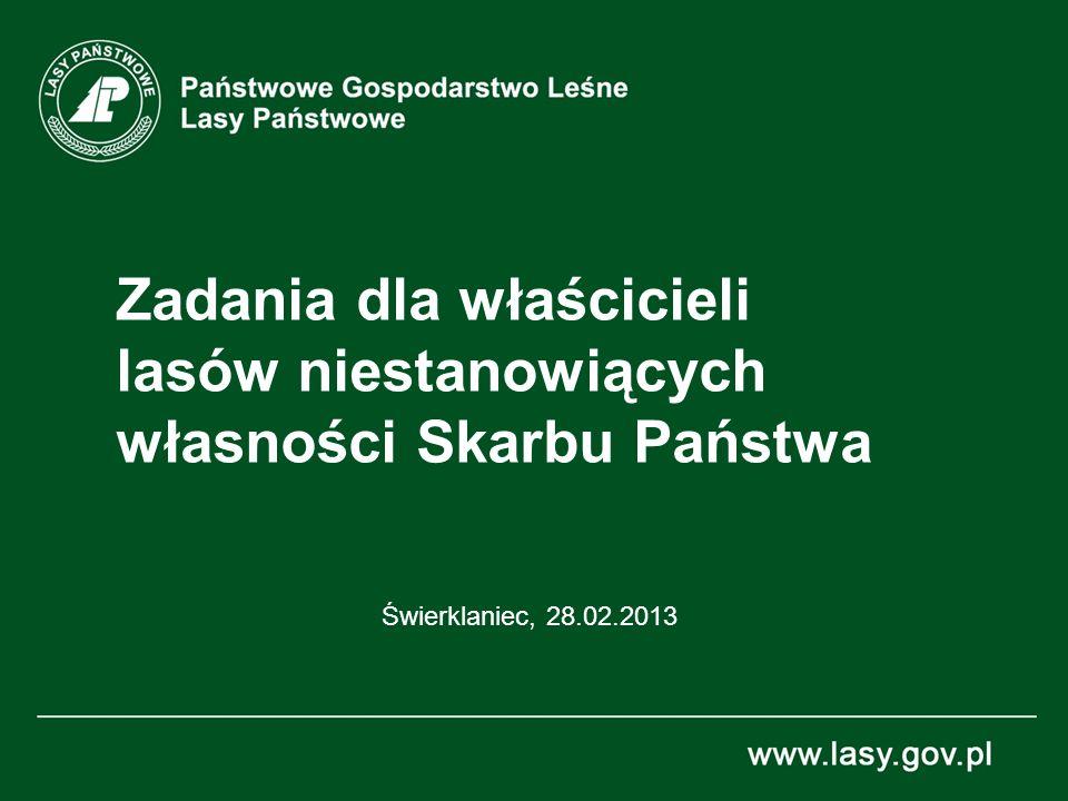 Zadania dla właścicieli lasów niestanowiących własności Skarbu Państwa Świerklaniec, 28.02.2013