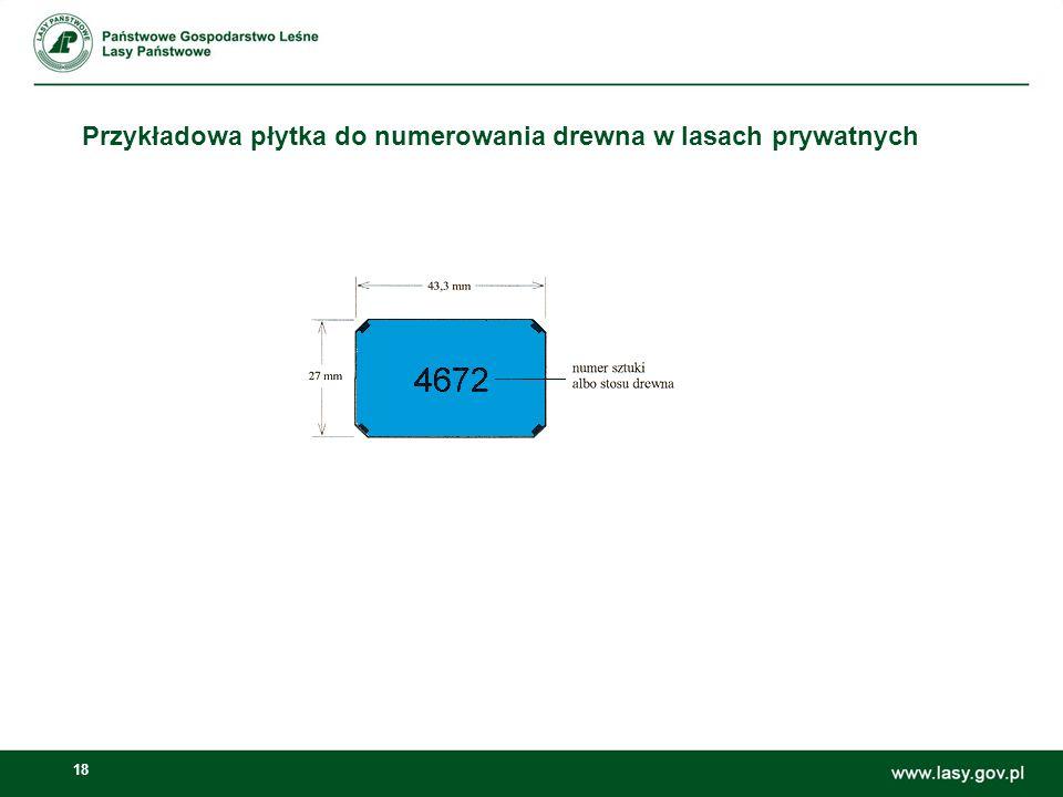 18 Przykładowa płytka do numerowania drewna w lasach prywatnych