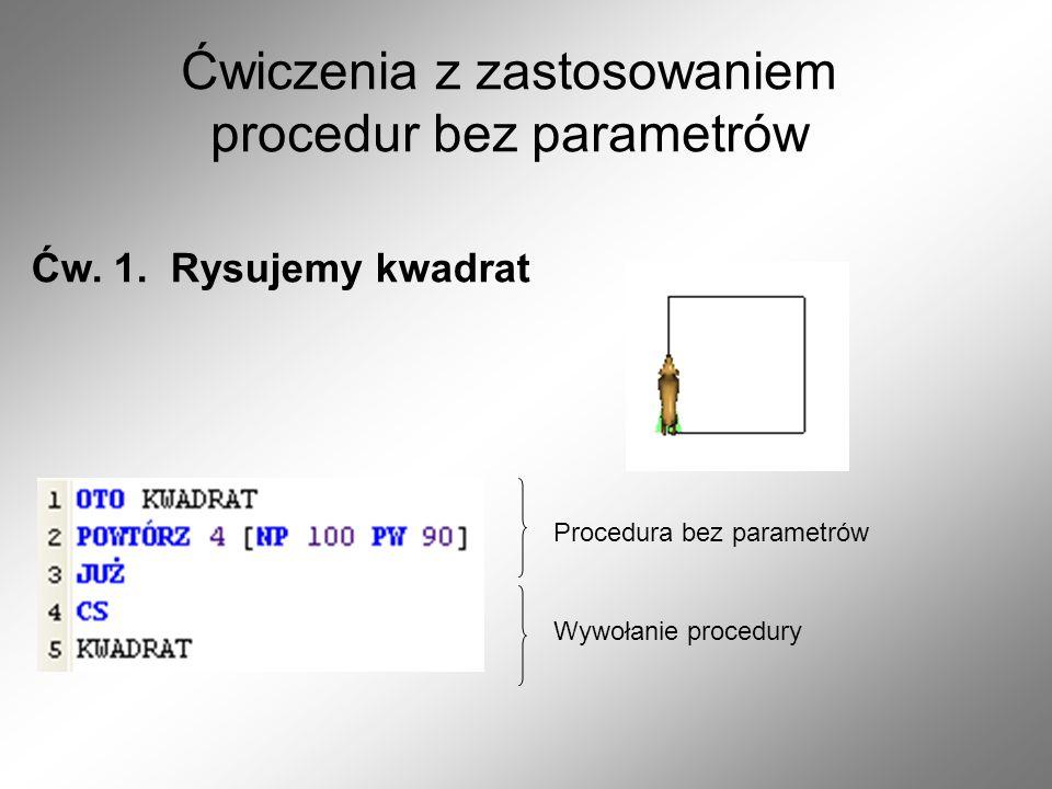 Ćwiczenia z zastosowaniem procedur bez parametrów Ćw.