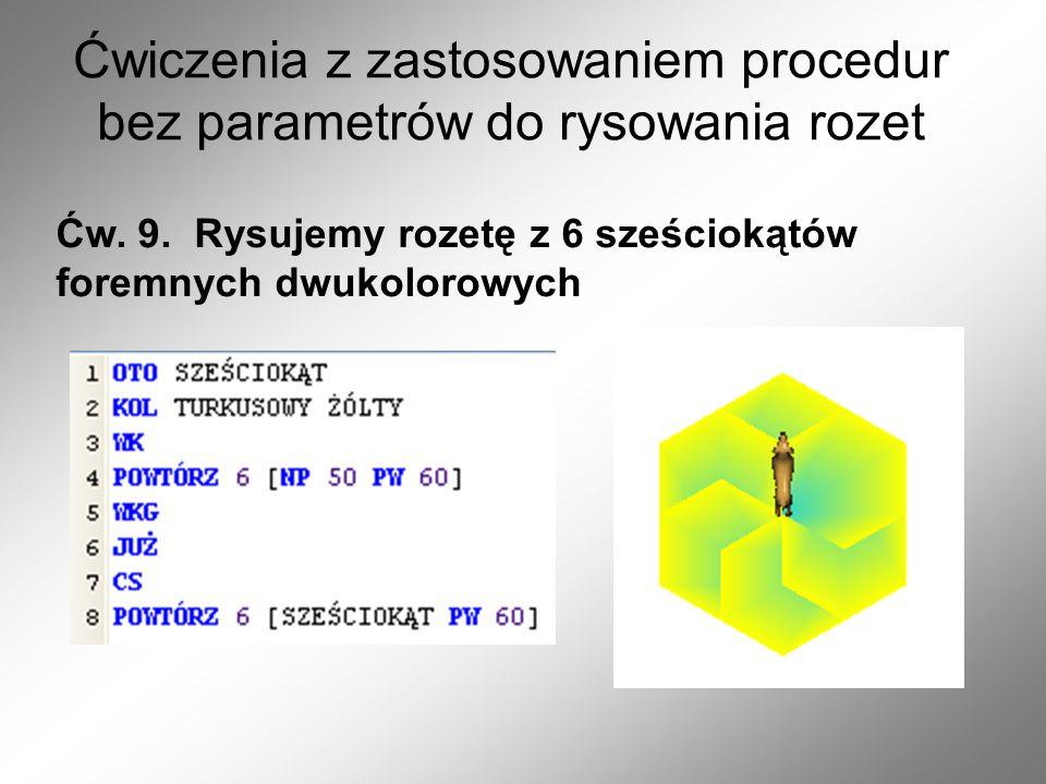 Ćwiczenia z zastosowaniem procedur bez parametrów do rysowania rozet Ćw.