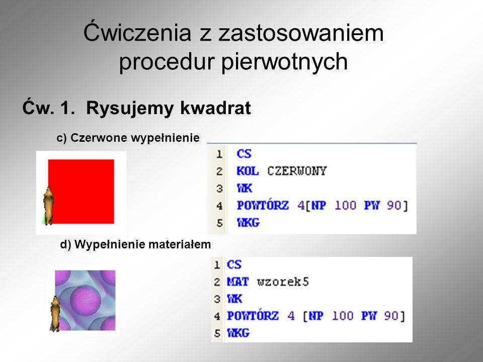 Ćwiczenia z zastosowaniem procedur pierwotnych Ćw.