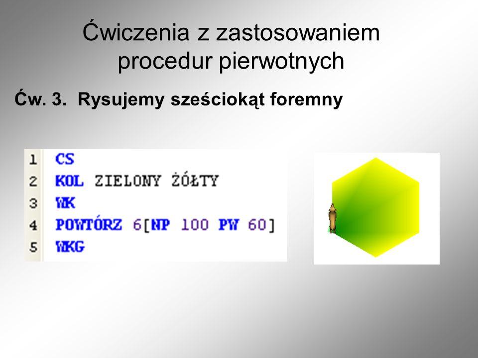 Ćwiczenia z zastosowaniem procedur pierwotnych Ćw. 4. Rysujemy koło
