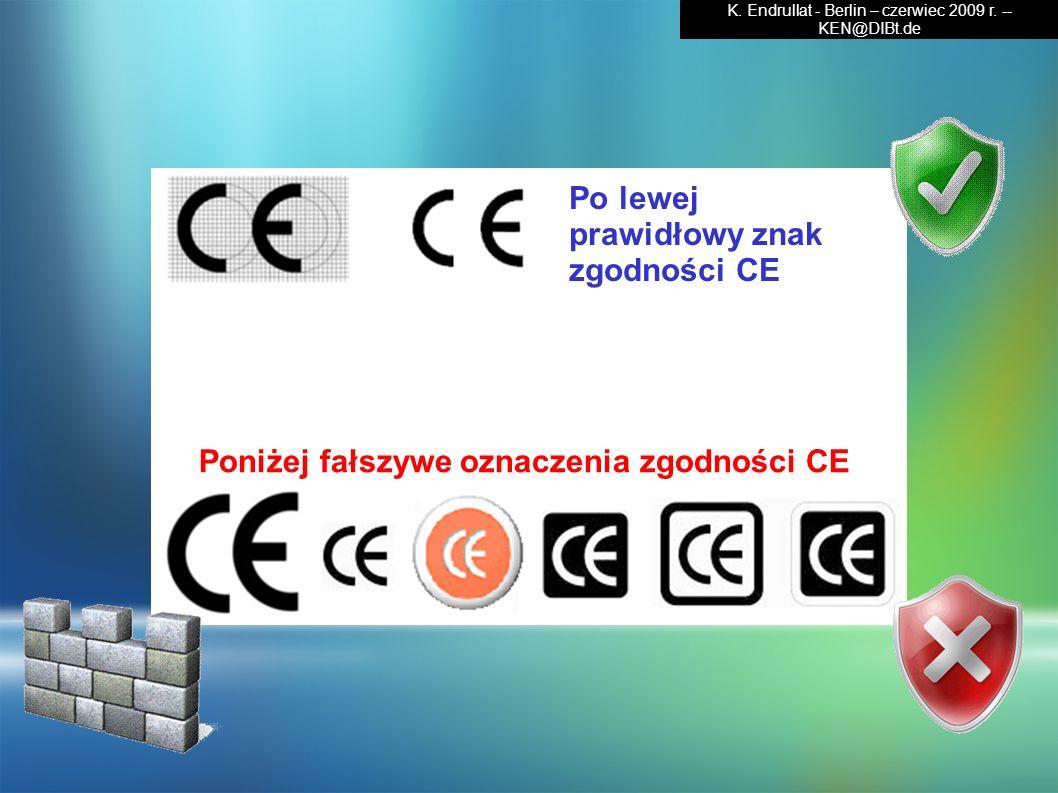 Po lewej prawidłowy znak zgodności CE Poniżej fałszywe oznaczenia zgodności CE