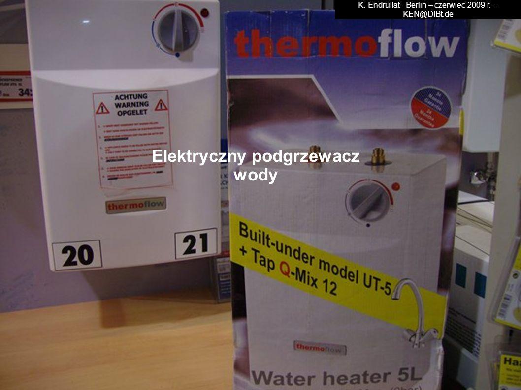 Elektryczny podgrzewacz wody K. Endrullat - Berlin – czerwiec 2009 r. -- KEN@DIBt.de