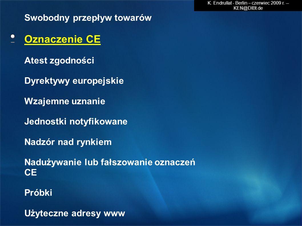 Swobodny przepływ towarów Oznaczenie CE Atest zgodności Dyrektywy europejskie Wzajemne uznanie Jednostki notyfikowane Nadzór nad rynkiem Nadużywanie l