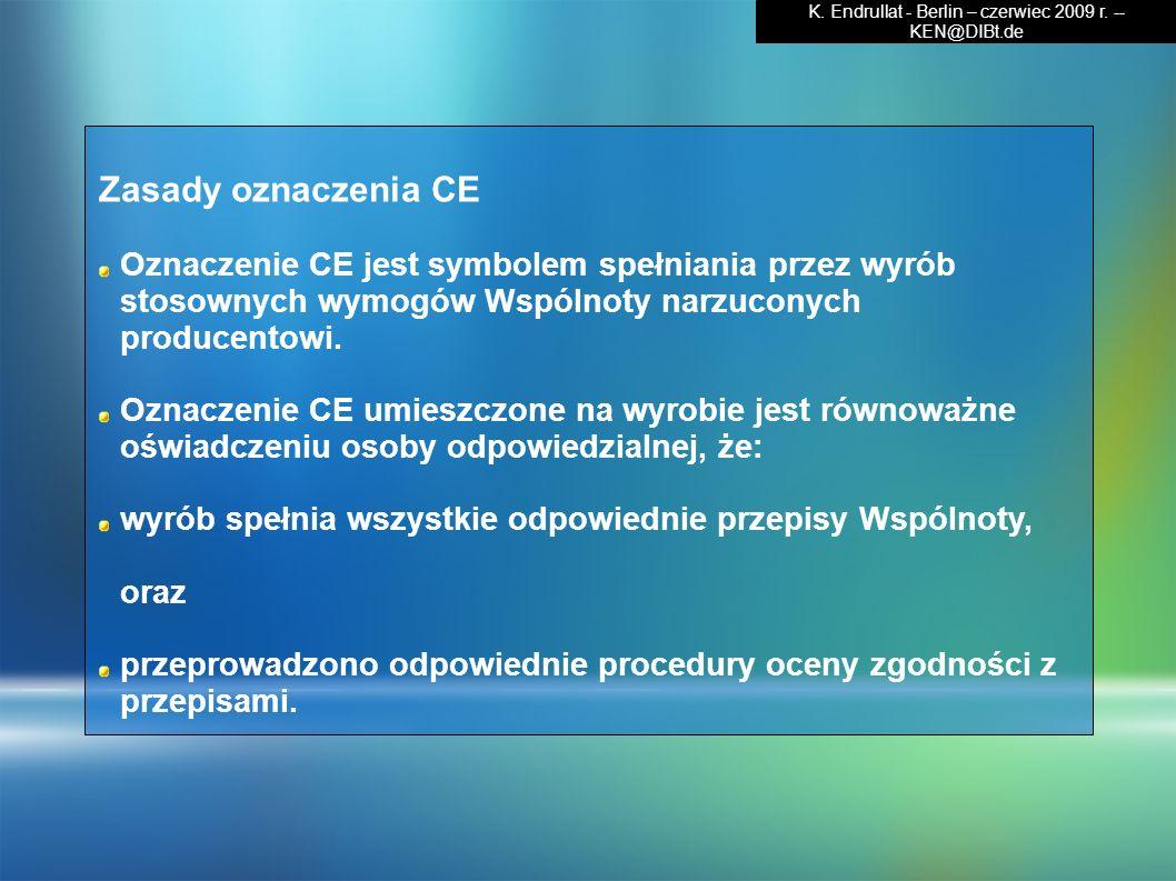 Zasady oznaczenia CE Oznaczenie CE jest symbolem spełniania przez wyrób stosownych wymogów Wspólnoty narzuconych producentowi. Oznaczenie CE umieszczo