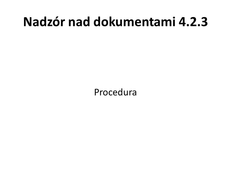 Nadzór nad dokumentami 4.2.3 Procedura
