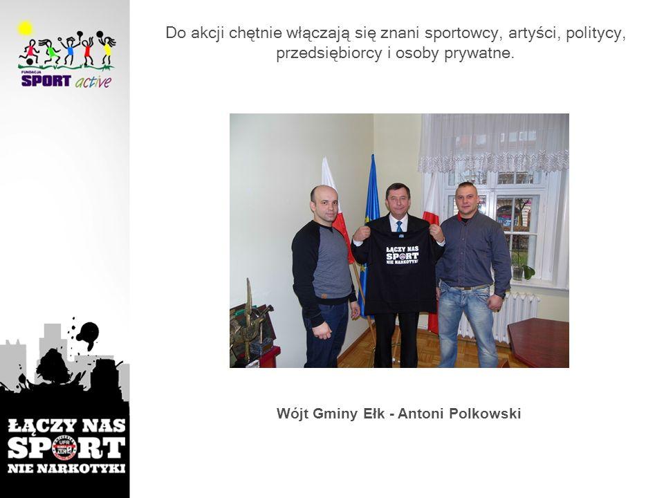 Do akcji chętnie włączają się znani sportowcy, artyści, politycy, przedsiębiorcy i osoby prywatne. Wójt Gminy Ełk - Antoni Polkowski
