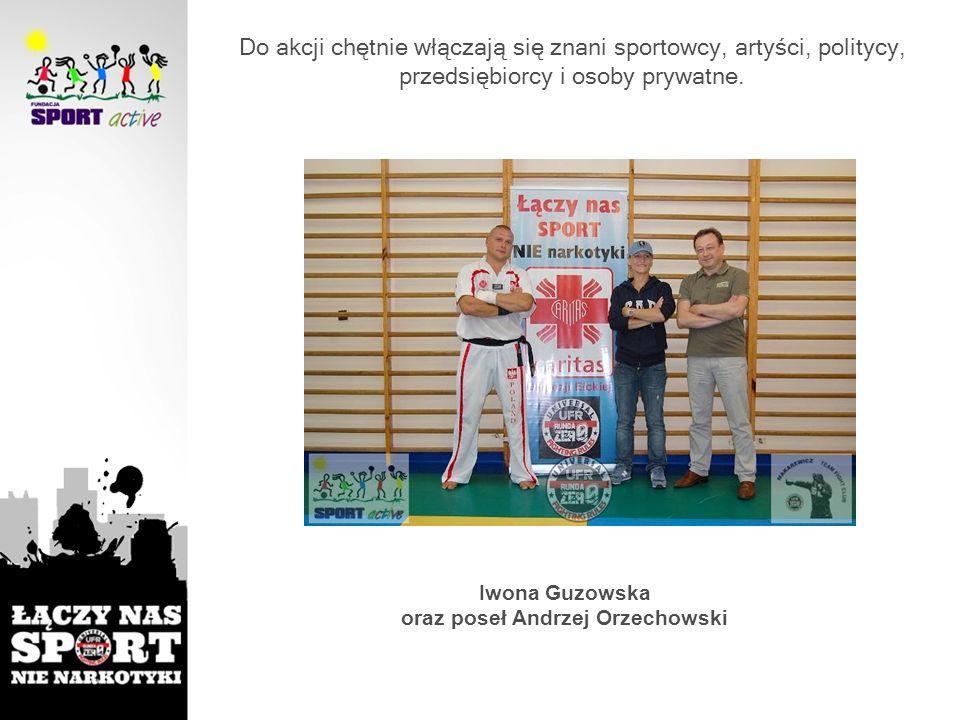 Do akcji chętnie włączają się znani sportowcy, artyści, politycy, przedsiębiorcy i osoby prywatne. Iwona Guzowska oraz poseł Andrzej Orzechowski