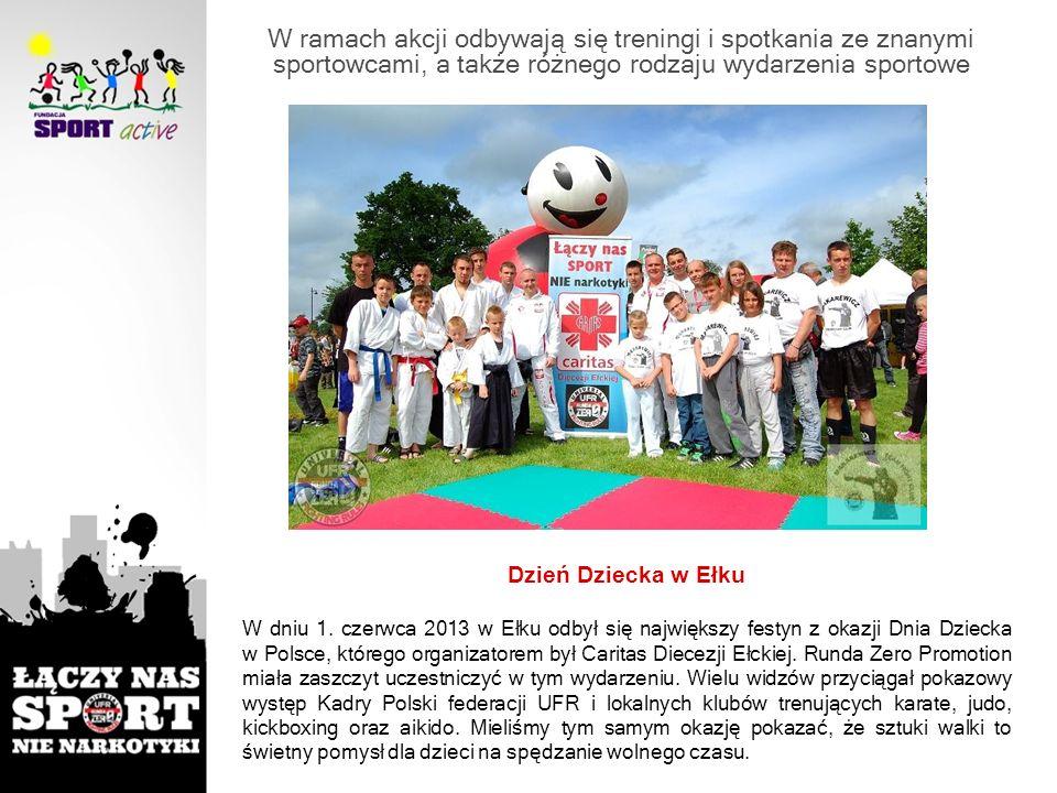 W ramach akcji odbywają się treningi i spotkania ze znanymi sportowcami, a także różnego rodzaju wydarzenia sportowe Dzień Dziecka w Ełku W dniu 1. cz