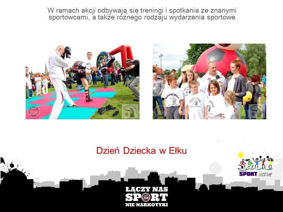 W ramach akcji odbywają się treningi i spotkania ze znanymi sportowcami, a także różnego rodzaju wydarzenia sportowe Dzień Dziecka w Ełku