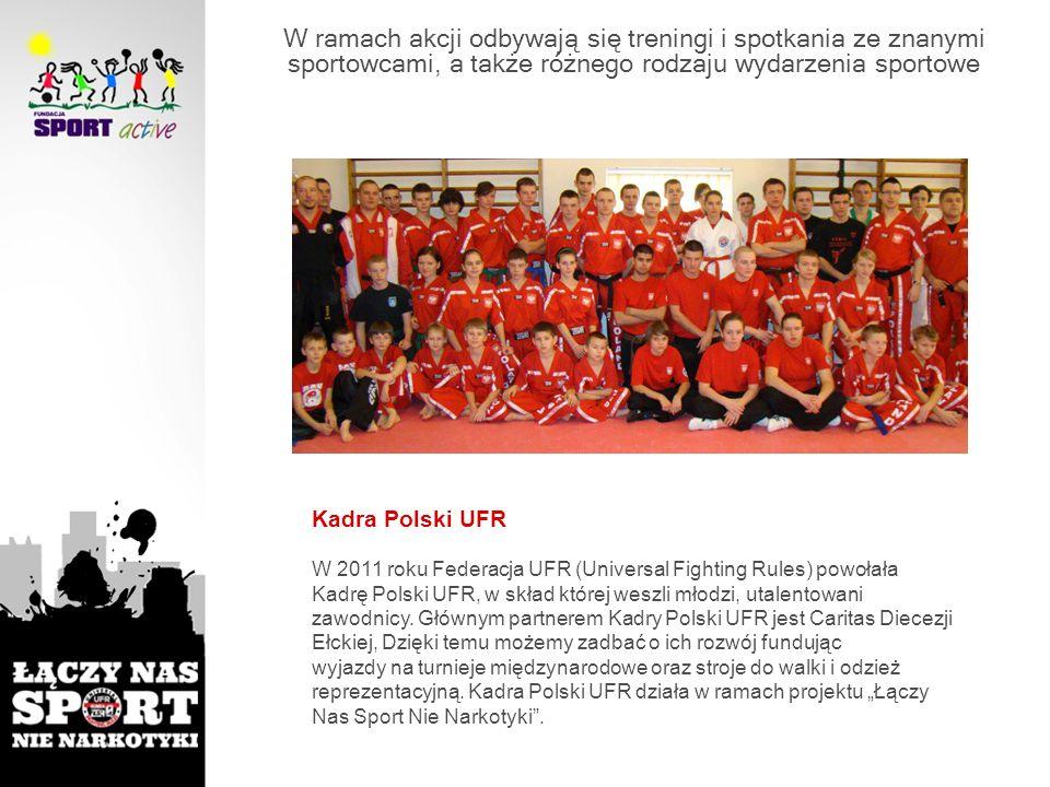 W ramach akcji odbywają się treningi i spotkania ze znanymi sportowcami, a także różnego rodzaju wydarzenia sportowe Kadra Polski UFR W 2011 roku Fede