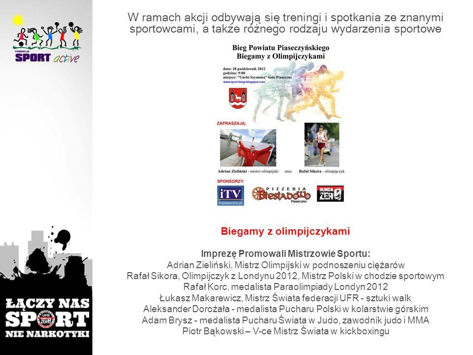 Biegamy z olimpijczykami Imprezę Promowali Mistrzowie Sportu: Adrian Zieliński, Mistrz Olimpijski w podnoszeniu ciężarów Rafał Sikora, Olimpijczyk z L