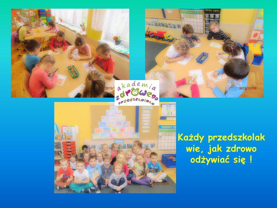 Każdy przedszkolak wie, jak zdrowo odżywiać się !