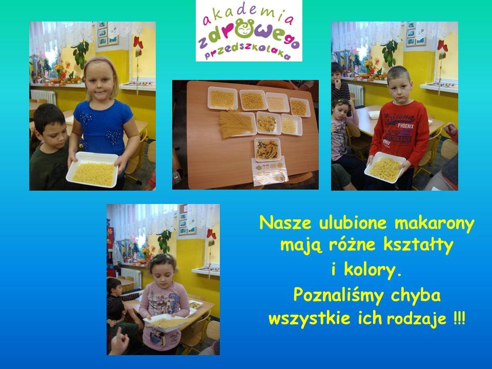 Nasze ulubione makarony mają różne kształty i kolory. Poznaliśmy chyba wszystkie ich rodzaje !!!