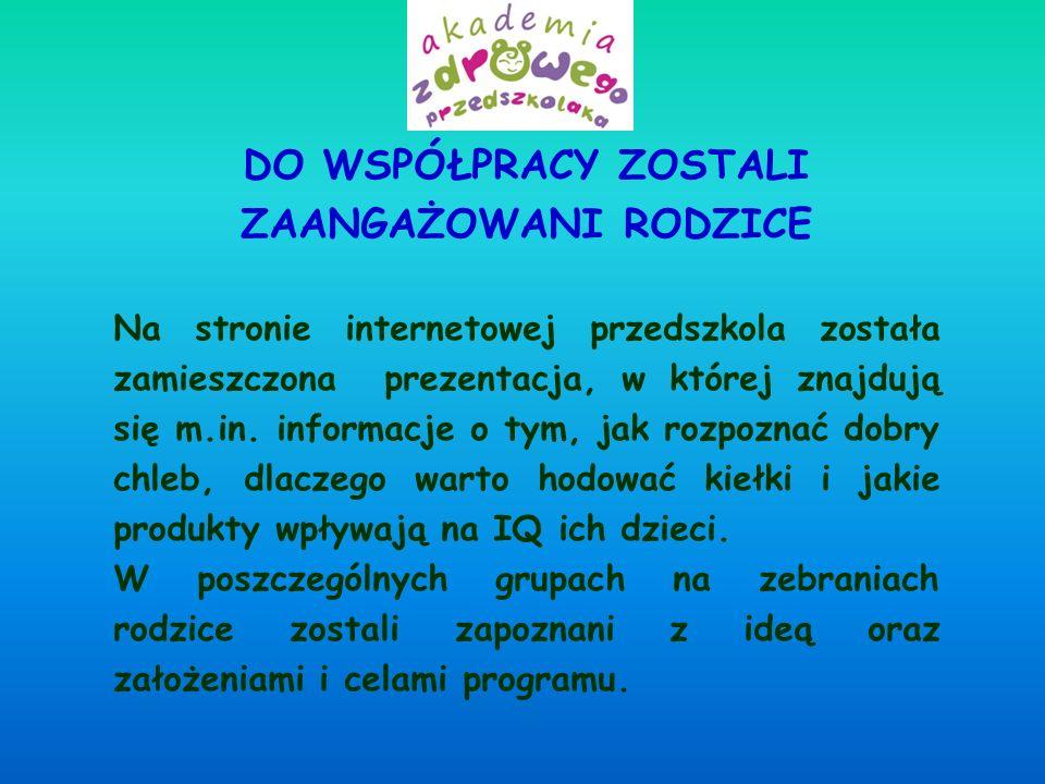 DO WSPÓŁPRACY ZOSTALI ZAANGAŻOWANI RODZICE Na stronie internetowej przedszkola została zamieszczona prezentacja, w której znajdują się m.in. informacj