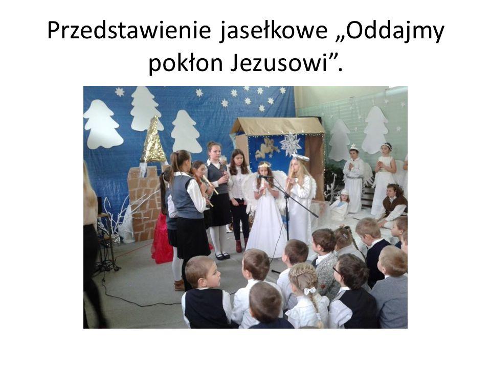Przedstawienie jasełkowe Oddajmy pokłon Jezusowi.