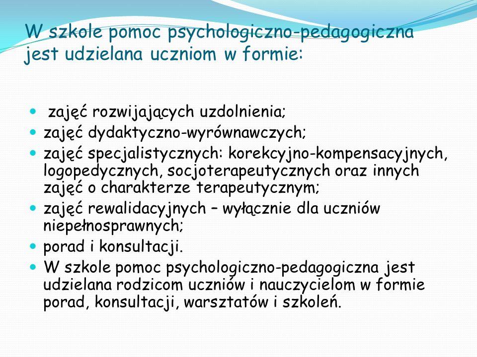 W szkole pomoc psychologiczno-pedagogiczna jest udzielana uczniom w formie: zajęć rozwijających uzdolnienia; zajęć dydaktyczno-wyrównawczych; zajęć sp