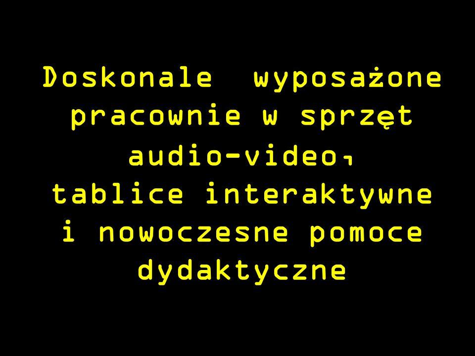 Doskonale wyposażone pracownie w sprzęt audio-video, tablice interaktywne i nowoczesne pomoce dydaktyczne