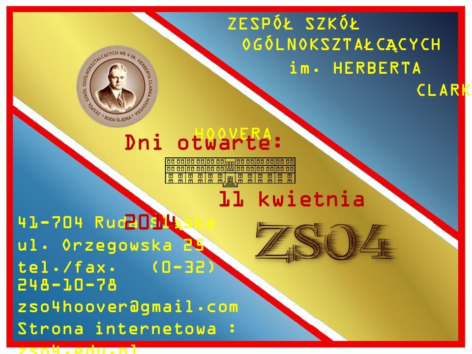 ZESPÓŁ SZKÓŁ OGÓLNOKSZTAŁCĄCYCH im.HERBERTA CLARKA HOOVERA 41-704 Ruda Śląska ul.