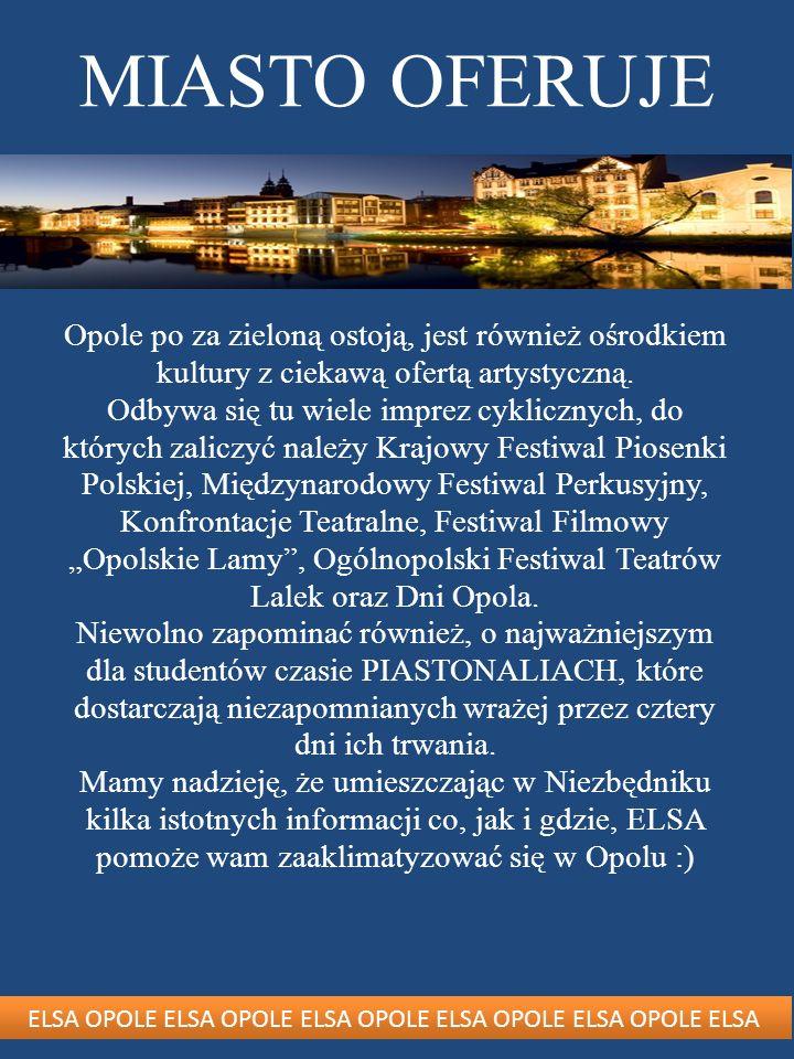 ELSA OPOLE ELSA OPOLE ELSA OPOLE ELSA OPOLE ELSA OPOLE ELSA MIASTO OFERUJE Opole po za zieloną ostoją, jest również ośrodkiem kultury z ciekawą ofertą