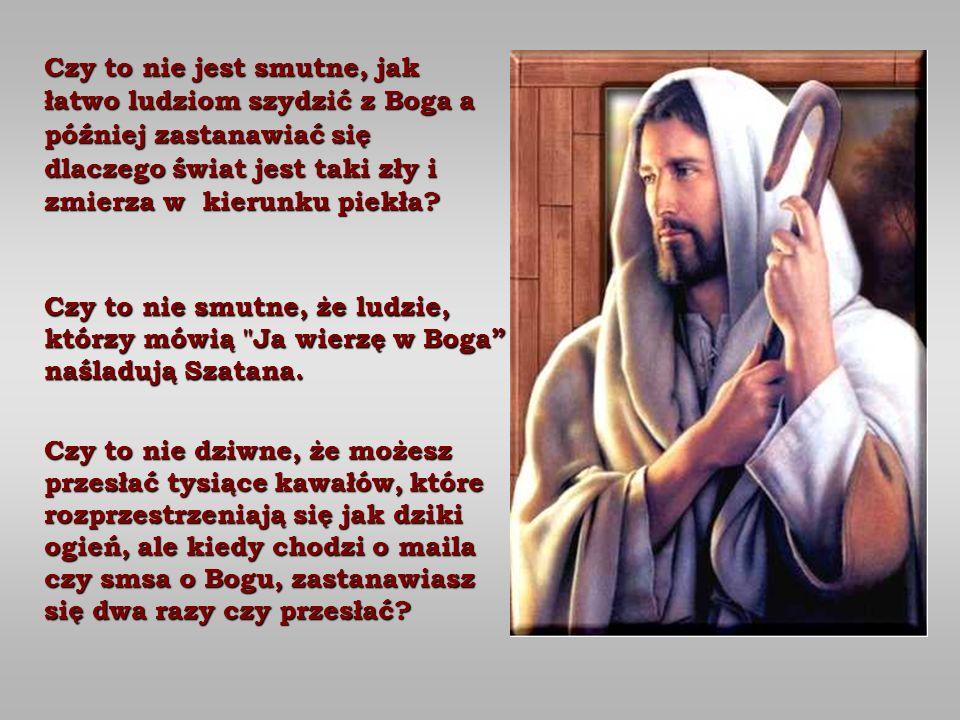 - Ile? - zapytał ponownie Jezus. Całą Twoją krew, łzy i Twoje życie. Szatan spojrzał na Jezusa i zadrwił : Jezus odpowiedział: - WYKONANE! I wtedy zap