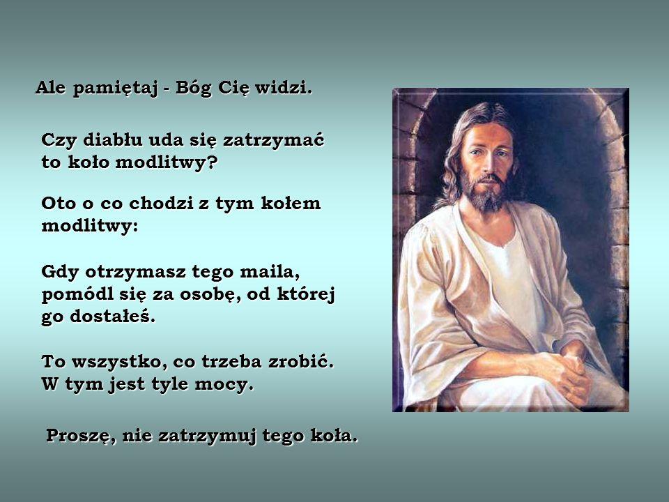 - Ile.- zapytał ponownie Jezus. Całą Twoją krew, łzy i Twoje życie.