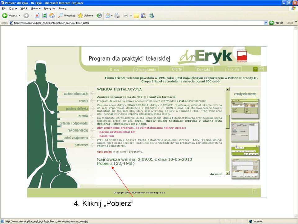 7.2 zaznacz Uruchom Program drEryk 7.3 kliknij Zakończ