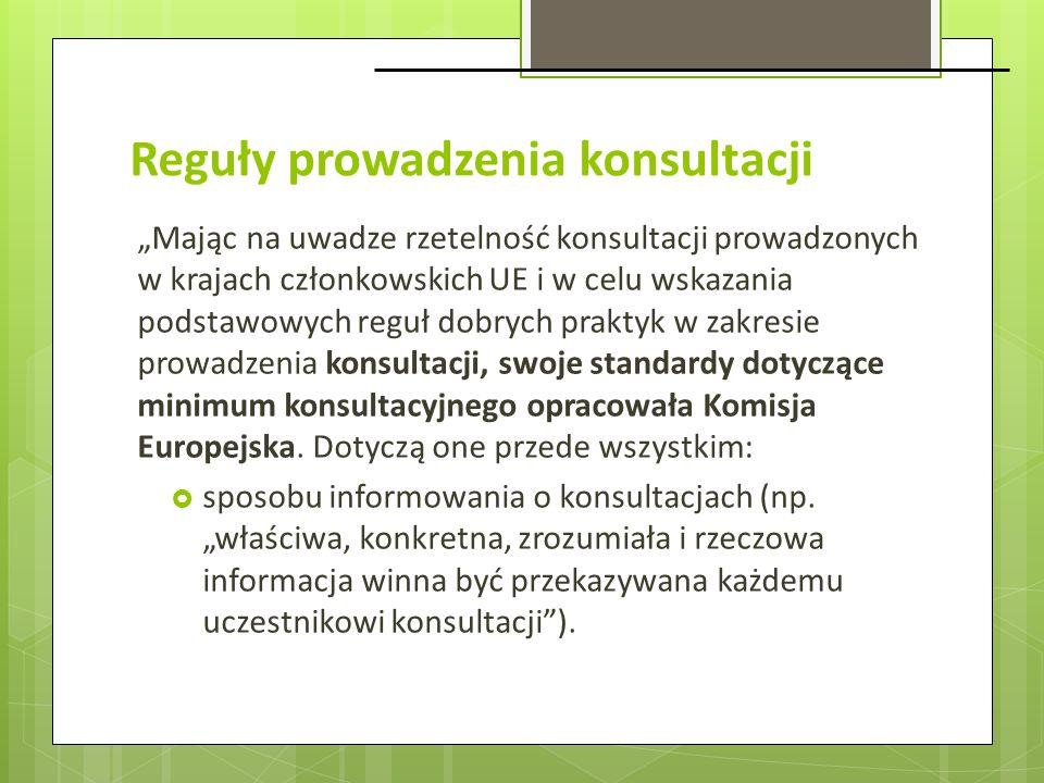Reguły prowadzenia konsultacji Mając na uwadze rzetelność konsultacji prowadzonych w krajach członkowskich UE i w celu wskazania podstawowych reguł do