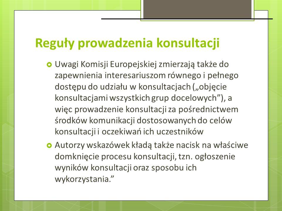 Reguły prowadzenia konsultacji Uwagi Komisji Europejskiej zmierzają także do zapewnienia interesariuszom równego i pełnego dostępu do udziału w konsul