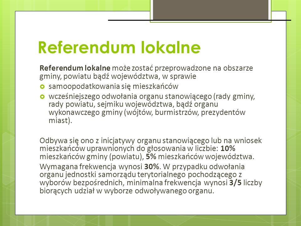 Referendum lokalne Referendum lokalne może zostać przeprowadzone na obszarze gminy, powiatu bądź województwa, w sprawie samoopodatkowania się mieszkań