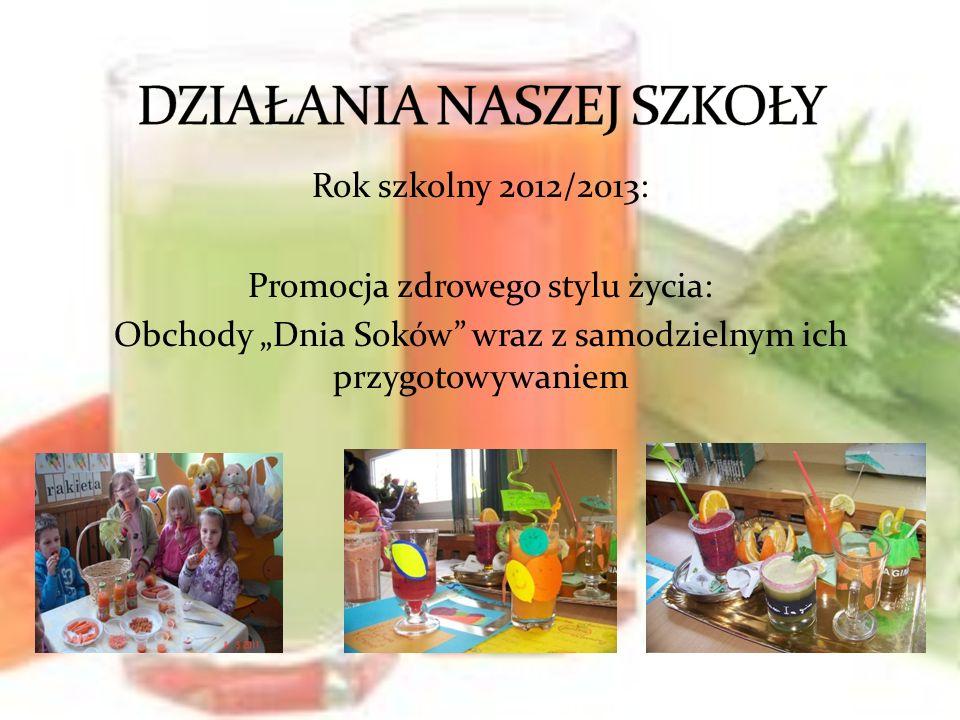 Rok szkolny 2012/2013: Promocja zdrowego stylu życia: Obchody Dnia Soków wraz z samodzielnym ich przygotowywaniem