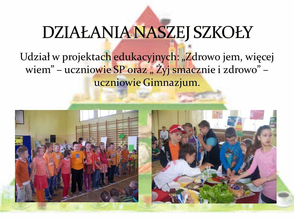 Udział w projektach edukacyjnych: Zdrowo jem, więcej wiem – uczniowie SP oraz Żyj smacznie i zdrowo – uczniowie Gimnazjum.