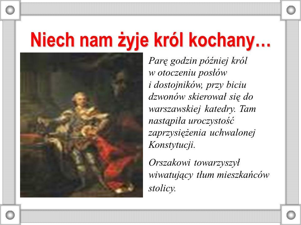 Niech nam żyje król kochany… Parę godzin później król w otoczeniu posłów i dostojników, przy biciu dzwonów skierował się do warszawskiej katedry. Tam