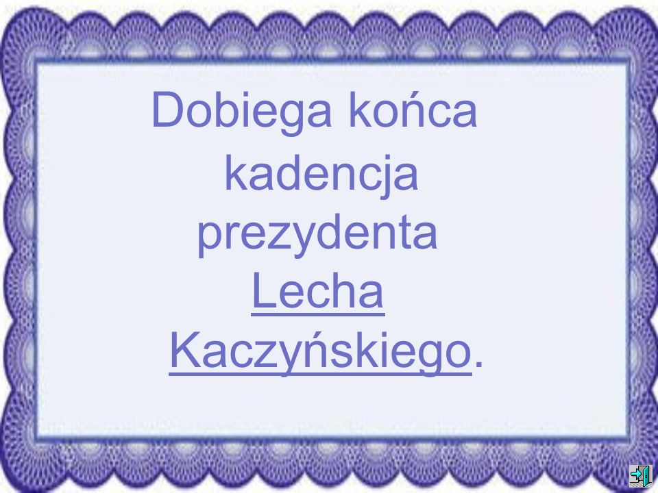 Dobiega końca kadencja prezydenta Lecha Kaczyńskiego.