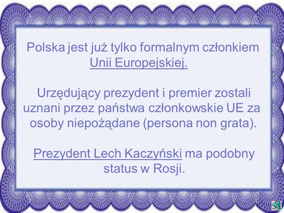 Polska jest już tylko formalnym członkiem Unii Europejskiej.