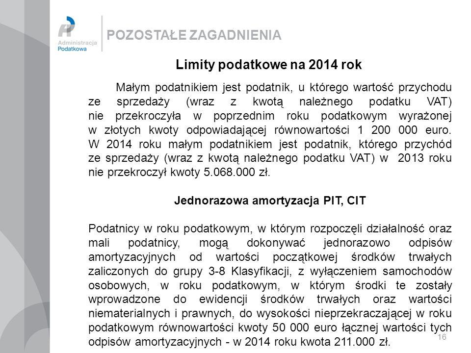 POZOSTAŁE ZAGADNIENIA 16 Limity podatkowe na 2014 rok Małym podatnikiem jest podatnik, u którego wartość przychodu ze sprzedaży (wraz z kwotą należneg