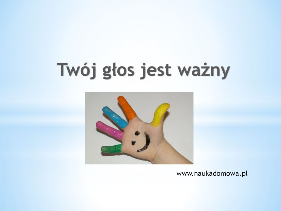 Twój głos jest ważny www.naukadomowa.pl