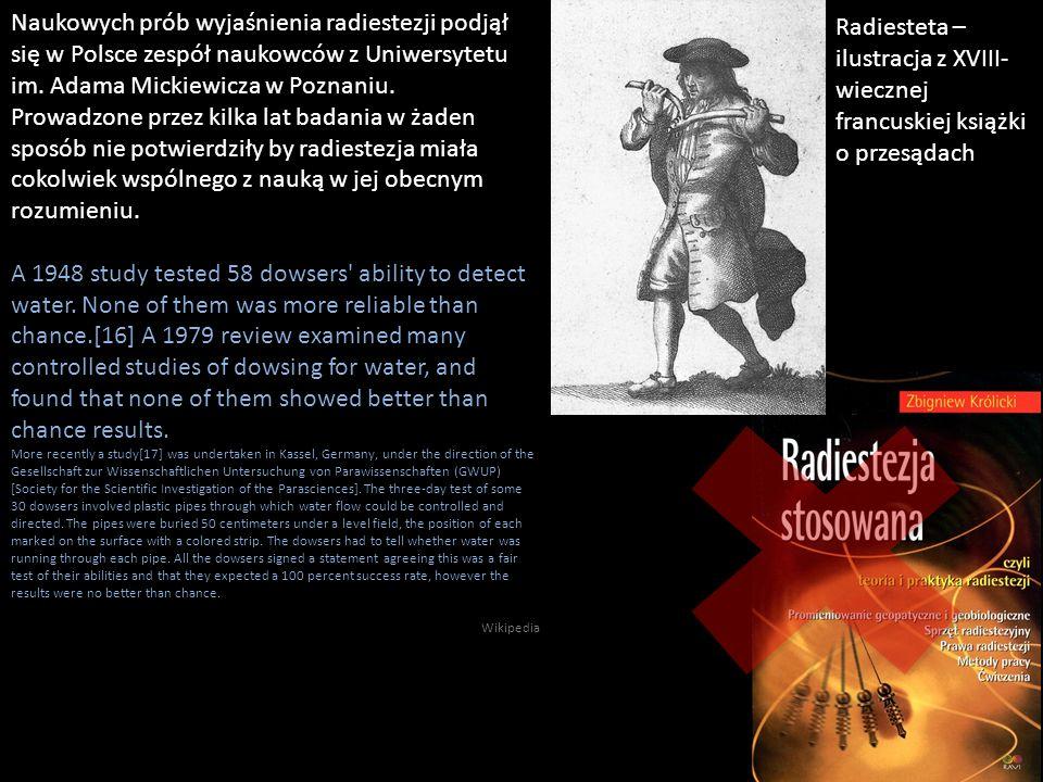 Radiesteta – ilustracja z XVIII- wiecznej francuskiej książki o przesądach Naukowych prób wyjaśnienia radiestezji podjął się w Polsce zespół naukowców