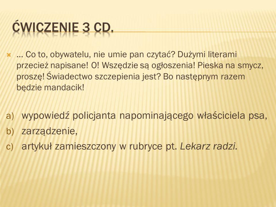 ...Co to, obywatelu, nie umie pan czytać. Dużymi literami przecież napisane.