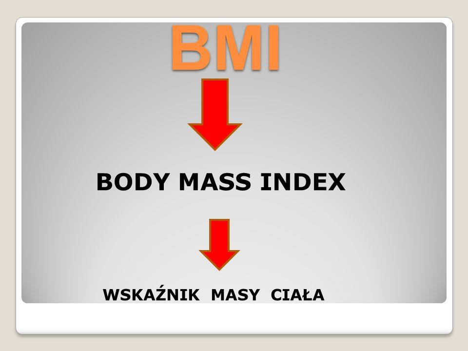 MASA BMI = ( WZROST ) ² < 18,5 – niedowagę 18,5–24,99 – wartość prawidłową 25,0 – nadwagę b) Poszerzona klasyfikacja < 16,0 – wygłodzenie 16,0–16,99 – wychudzenie (spowodowane często przez ciężką chorobę lub anoreksję 17,0–18,49 – niedowagę 18,5–24,99 – wartość prawidłową 25,0–29,99 – nadwagę 30,0–34,99 – I stopień otyłości 35,0–39,99 – II stopień otyłości (otyłość kliniczna) 40,0 – III stopień otyłości (otyłość skrajna)