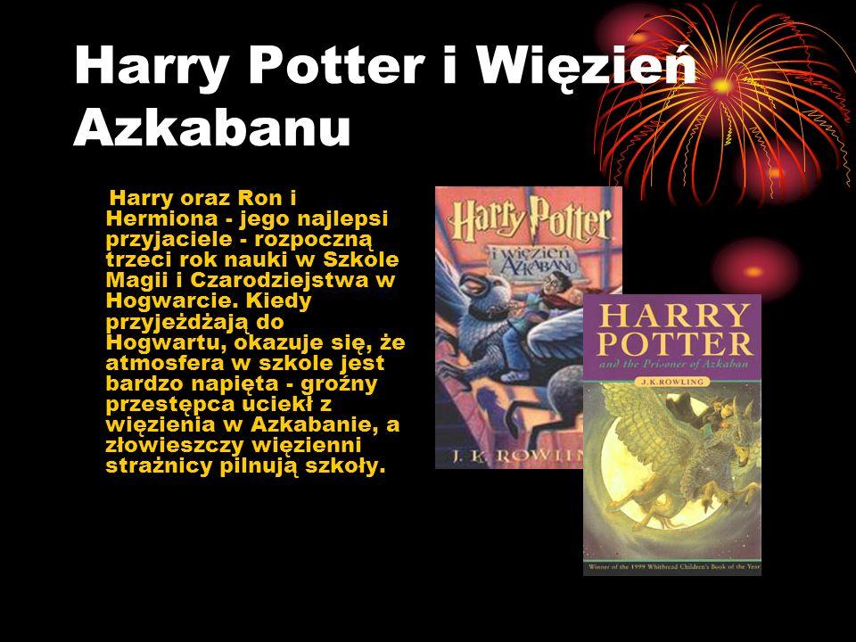 Harry Potter i Czara Ognia W tym roku w Szkole Magii i Czarodziejstwa Hogwart rozegra się Turniej Trzech Czarodziejów, na który przybędą uczniowie z Bułgarii i Francji.