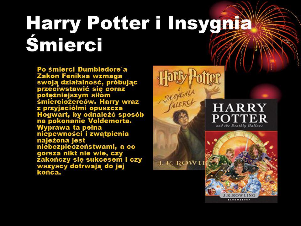 Harry Potter i Insygnia Śmierci Po śmierci Dumbledore`a Zakon Feniksa wzmaga swoją działalność, próbując przeciwstawić się coraz potężniejszym siłom śmierciożerców.